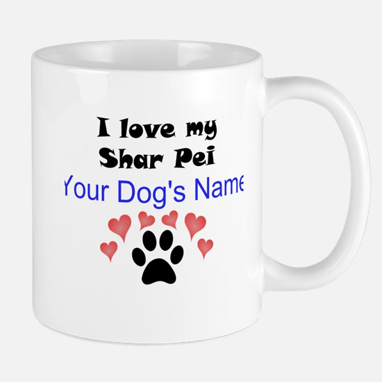 Custom I Love My Shar Pei Mug