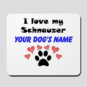 Custom I Love My Schnauzer Mousepad