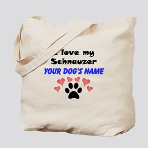 Custom I Love My Schnauzer Tote Bag