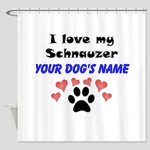 Custom I Love My Schnauzer Shower Curtain