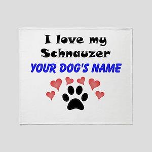 Custom I Love My Schnauzer Throw Blanket