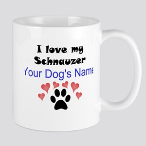 Custom I Love My Schnauzer Mug