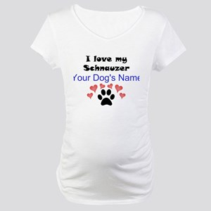 Custom I Love My Schnauzer Maternity T-Shirt
