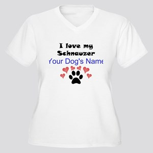 Custom I Love My Schnauzer Plus Size T-Shirt