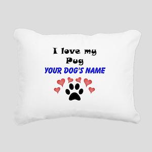 Custom I Love My Pug Rectangular Canvas Pillow