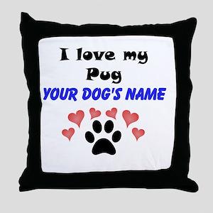 Custom I Love My Pug Throw Pillow