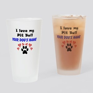 Custom I Love My Pit Bull Drinking Glass