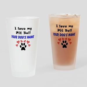 Custom I Love My Pit Bull Drinking Glass