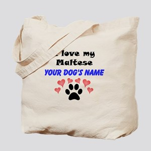 Custom I Love My Maltese Tote Bag