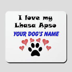 Custom I Love My Lhasa Apso Mousepad