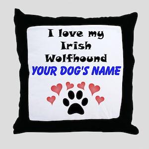 Custom I Love My Irish Wolfhound Throw Pillow