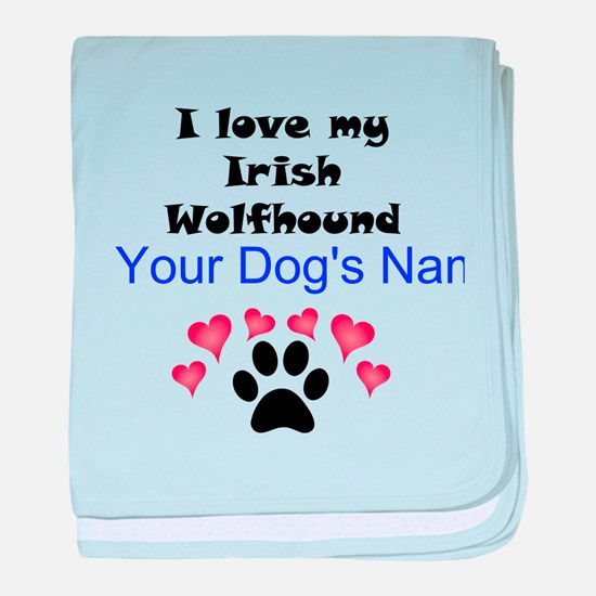 Custom I Love My Irish Wolfhound baby blanket