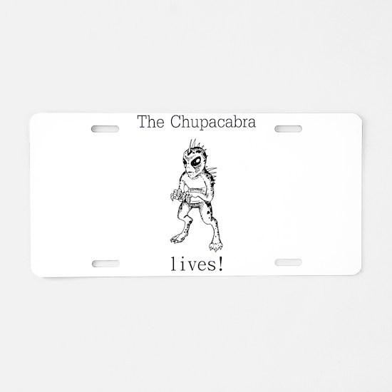 The Chupacabra Lives Aluminum License Plate