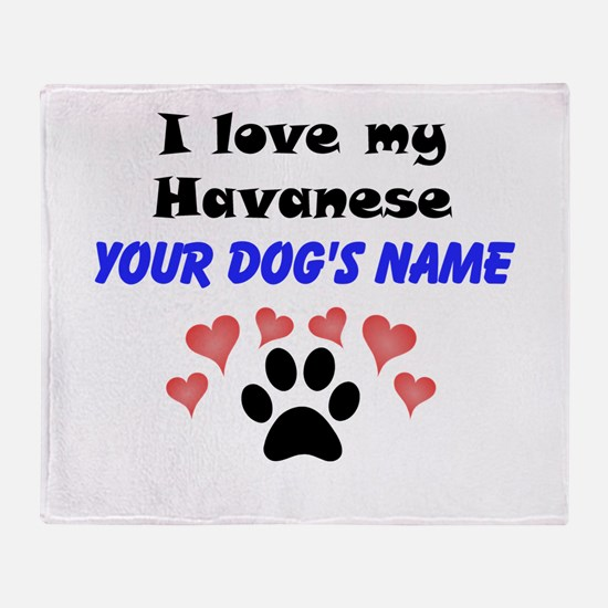 Custom I Love My Havanese Throw Blanket
