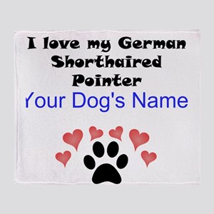 Custom I Love My German Shorthaired Pointer Throw