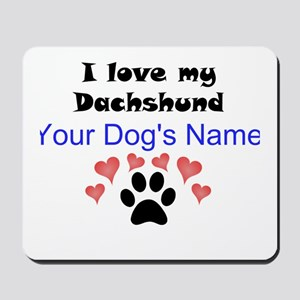 Custom I Love My Dachshund Mousepad