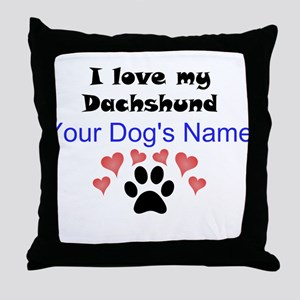 Custom I Love My Dachshund Throw Pillow