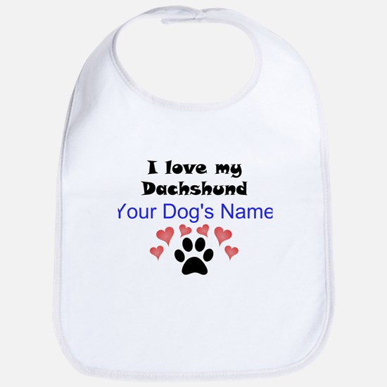 Custom I Love My Dachshund Bib