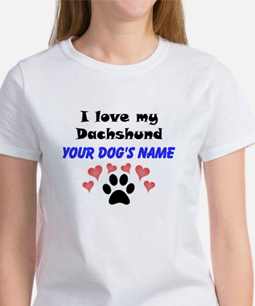 Custom I Love My Dachshund T-Shirt