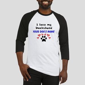 Custom I Love My Dachshund Baseball Jersey