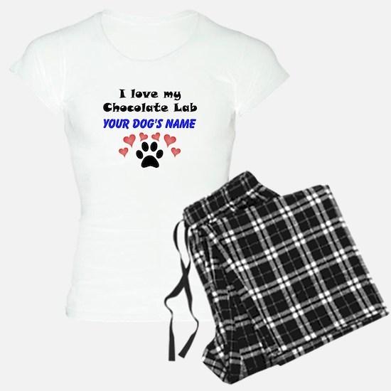 Custom I Love My Chocolate Lab Pajamas