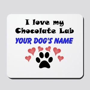 Custom I Love My Chocolate Lab Mousepad