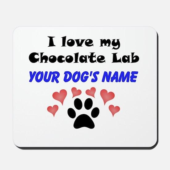 Custom I Love My Chocolate Lab Mousepad
