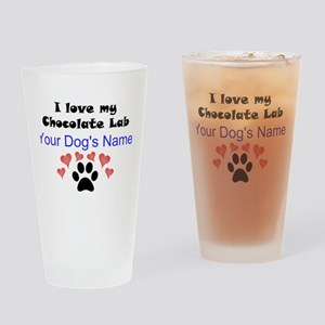 Custom I Love My Chocolate Lab Drinking Glass