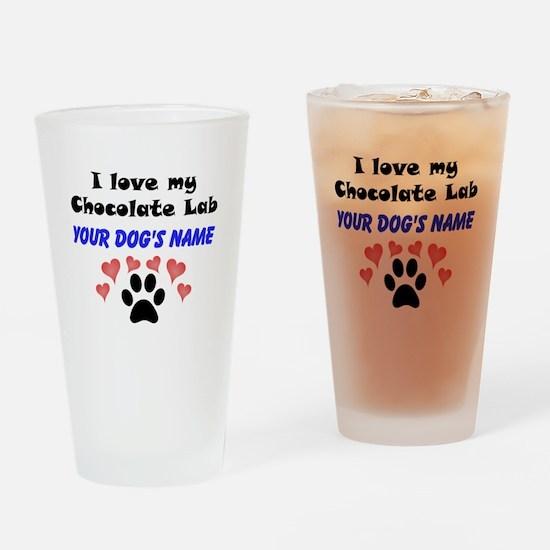 Custom I Love My Chocolate Lab Drinking Glass