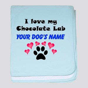 Custom I Love My Chocolate Lab baby blanket