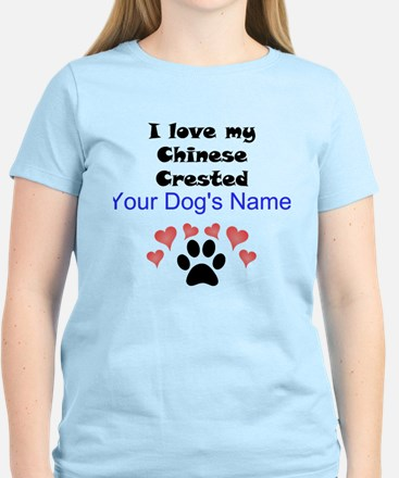 Custom I Love My Chinese Crested T-Shirt