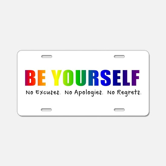 Be Yourself (Rainbow) Aluminum License Plate