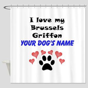 Custom I Love My Brussels Griffon Shower Curtain
