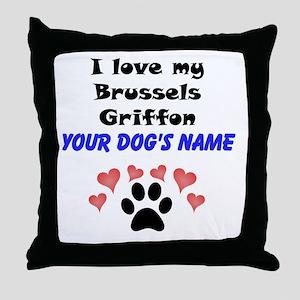 Custom I Love My Brussels Griffon Throw Pillow