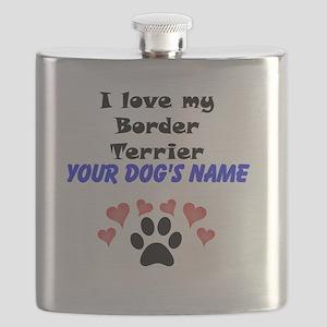 Custom I Love My Border Terrier Flask