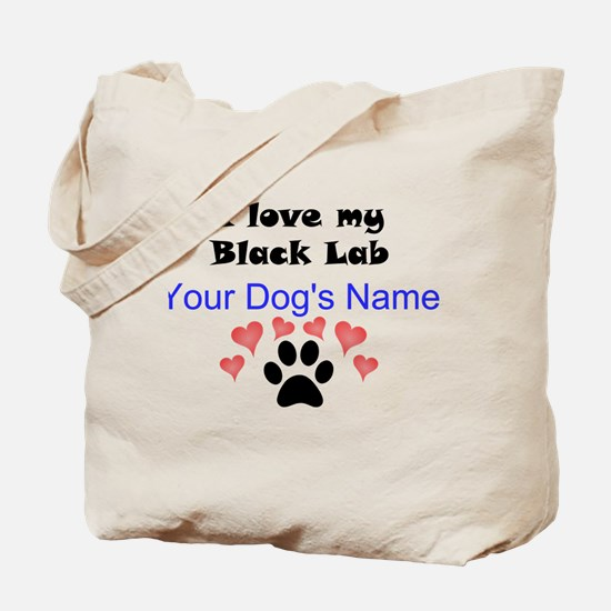 Custom I Love My Black Lab Tote Bag