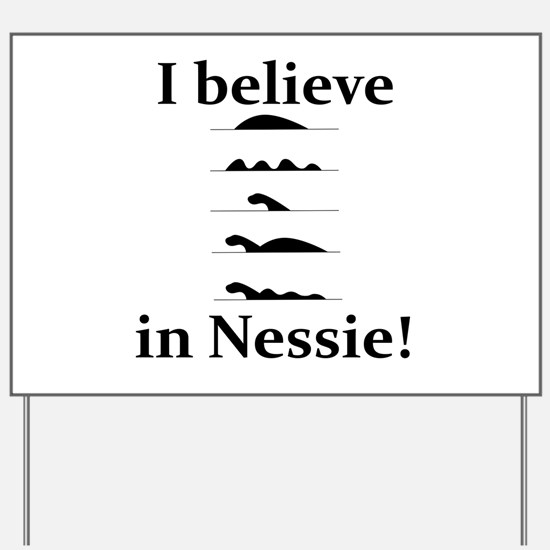 I Believe in Nessie Yard Sign