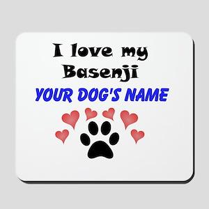 Custom I Love My Basenji Mousepad