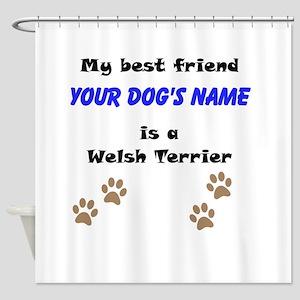 Custom Welsh Terrier Best Friend Shower Curtain