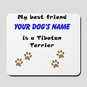 Custom Tibetan Terrier Best Friend Mousepad
