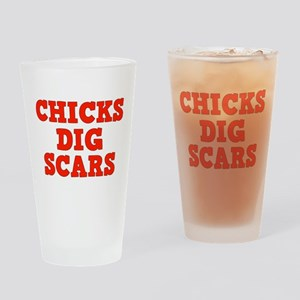 Chicks Dig Scars Drinking Glass
