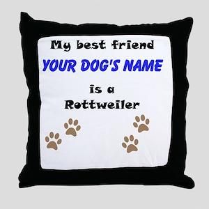 Custom Rottweiler Best Friend Throw Pillow