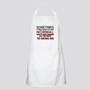 Sometimes I pretend to be normal Apron