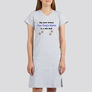 Custom Pit Bull Best Friend Women's Nightshirt