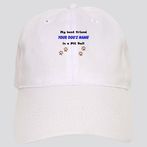 Custom Pit Bull Best Friend Baseball Cap