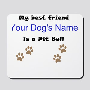 Custom Pit Bull Best Friend Mousepad