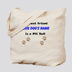 Custom Pit Bull Best Friend Tote Bag