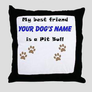 Custom Pit Bull Best Friend Throw Pillow
