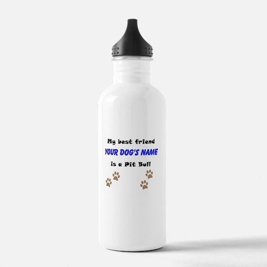 Custom Pit Bull Best Friend Water Bottle