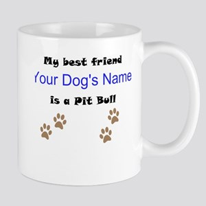 Custom Pit Bull Best Friend Mug